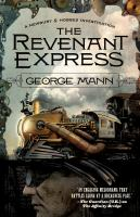 Cover image for The revenant express. bk. 5 : Newbury & Hobbes investigation series