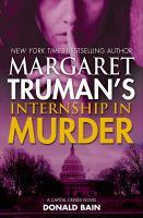 Imagen de portada para Margaret Truman's internship in murder. bk. 28 : Capital crimes series
