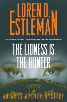 Cover image for The lioness is the hunter. bk. 26 : Amos Walker series