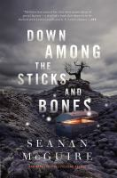 Cover image for Down among the sticks and bones. bk. 2 : Wayward children series