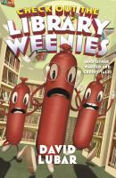 Cover image for Check out the library weenies : and other warped and creepy tales : Weenies series
