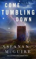 Imagen de portada para Come tumbling down. bk. 5 : Wayward children series