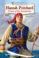 Imagen de portada para Hannah Pritchard : pirate of the Revolution