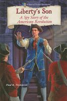 Cover image for Liberty's son : a spy story of the American Revolution : Historical fiction adventures