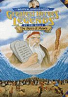 Cover image for Greatest heroes and legends of the Bible. The story of Moses [videorecording DVD]