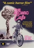 Cover image for The Atomic Cafe [videorecording DVD]
