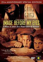 Imagen de portada para Image before my eyes a history of Jewish life in Poland before the Holocaust