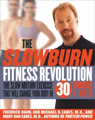 Cover image for The slow burn fitness revolution : the slow motion exercise that will change your body in 30 minutes a week