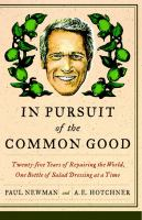 Imagen de portada para In pursuit of the common good : twenty-five years of improving the world, one bottle of salad dressing at a time