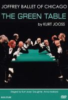 Cover image for The green table [videorecording DVD] : a dance of death in 8 scenes