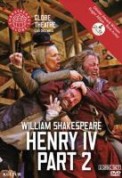 Cover image for Henry IV, part 2 [videorecording DVD] : Shakespeare's Globe Theatre