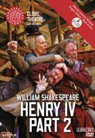 Imagen de portada para Henry IV, part 2 [videorecording DVD] : Shakespeare's Globe Theatre