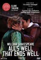 Cover image for All's well that ends well [videorecording DVD] : Shakespreare's Globe Theatre