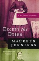 Imagen de portada para Except the dying. bk. 1 : Murdoch mysteries series