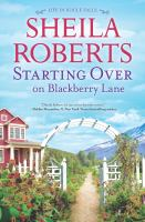 Cover image for Starting over on Blackberry Lane. bk. 10 : Life in Icicle Falls series