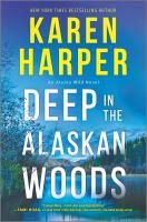 Imagen de portada para Deep in the Alaskan woods. bk. 1 : Alaska wild series