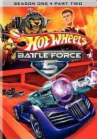 Cover image for Hot wheels battle force 5. Season 1, Part 2 [videorecording DVD