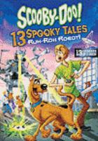 Cover image for Scooby-Doo!. 13 Spooky tales, Ruh-roh robot!