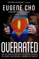 Cover image for Overrated : are we more in love with the idea of changing the world than actually changing the world?