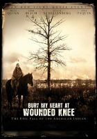 Cover image for Bury my heart at Wounded Knee the epic fall of the American Indian