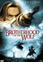 Cover image for The brotherhood of the wolf = Le Pacte des loups