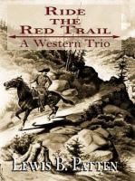Cover image for Ride the red trail : a Western trio