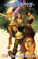 Cover image for Runaways. Vol. 4 [graphic novel] : True believers