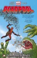 Cover image for Deadpool. Vol. 1 [graphic novel] : Dead presidents