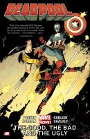 Cover image for Deadpool. Vol. 3 [graphic novel] : The good, the bad and the ugly