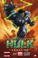 Cover image for Indestructible Hulk. Vol. 3 [graphic novel] : S.M.A.S.H. time