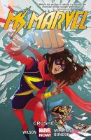 Cover image for Ms. Marvel. Vol. 3 [graphic novel] : Crushed