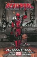 Cover image for Deadpool. Vol. 8 [graphic novel] : All good things