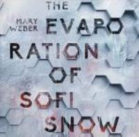 Cover image for The evaporation of sofi snow The Evaporation of Sofi Snow Series, Book 1.