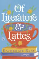 Cover image for Of literature and lattes : a novel