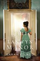 Cover image for The thief of Lanwyn Manor. bk. 2 : Cornwall series