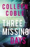 Imagen de portada para Three missing days. bk. 3 : Pelican Harbor series