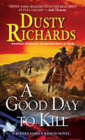 Cover image for A good day to kill. bk. 6 : Byrnes Family Ranch series