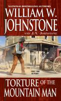 Cover image for Torture of the mountain man. bk. 46 : Last Mountain Man series
