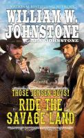 Cover image for Ride the savage land. bk. 4 : Those Jensen boys! series