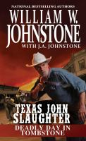 Cover image for Deadly day in Tombstone. bk. 2 : Texas John Slaughter series