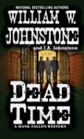 Imagen de portada para Dead time. bk. 3 : Hank Fallon western series