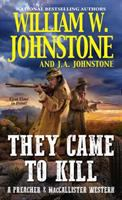 Cover image for They came to kill. bk. 2 : a Preacher & MacCallister western series