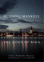 Cover image for The dogs of Riga a Kurt Wallander mystery