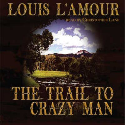 Cover image for The trail to Crazy Man