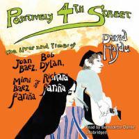 Imagen de portada para Positively 4th Street [the life and times of Joan Baez, Bob Dylan, Mimi Baez Farina and Richard Farina]