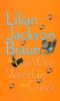 Cover image for The cat who went up the creek. bk. 24 [large print] : Jim Qwilleran series