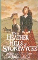 Cover image for The heather hills of Stonewycke. bk. 1 [large print] : Stonewycke trilogy