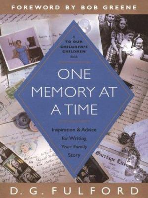 Cover image for One memory at a time : inspiration and advice for writing your family story