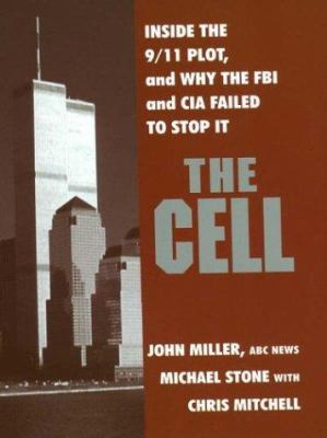 Imagen de portada para The cell : inside the 9/11 plot, and why the FBI and CIA failed to stop it