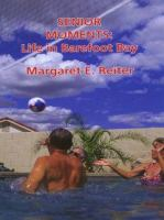Cover image for Senior moments : life in Barefoot Bay